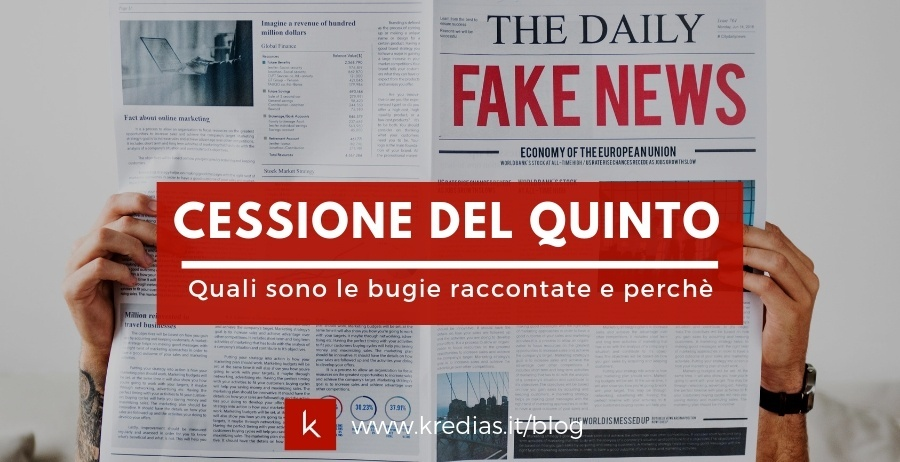 Debunkare alcune Fake News sulla Cessione del Quinto
